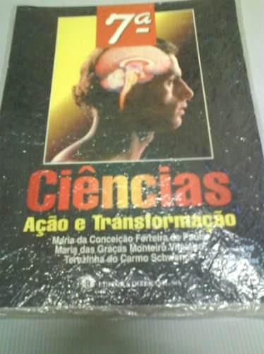 Ciencias Ação E Transformação 7ª Série - Maria Da Conceição