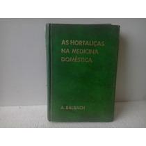 Livro As Hortaliças Na Medicina Domestica