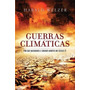 Guerras Climaticas Por Que Mataremos E Seremos Mortos Livro