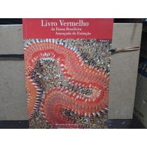 Livro Vermelho Da Fauna Brasileira Ameaçada De Extinção . V1