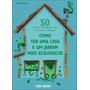 Livro Como Ter Uma Casa E Um Jardim Mais Ecológicos - Novo