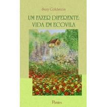 Um Fazer Diferente Vida Em Ecovila Pontes Editores