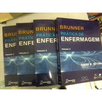 Prática De Enfermagem - Brunner Vol. 01, 02, 03 E 04