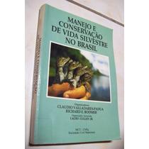 Livro: Manejo E Conservação De Vida Silvestre No Brasil