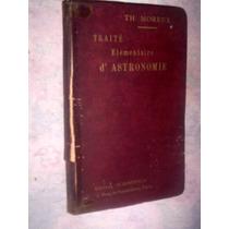 Raro Tratado Elementar De Astronomia 1914 Th Moreux