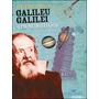 Livro Galileu Galilei O Primeiro Físico - Novo