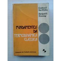 Fundamentos Da Termodinâmica Clássica - Wylen E Outro - 1978