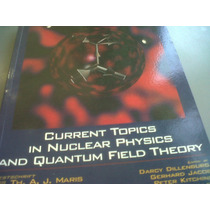 Current To Theorypics In Nuclear Physics And Quantum Field