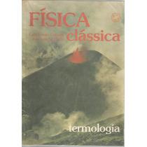 Livro Física Clássica - Termologia- Caio Sergio Calçada
