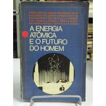 Livro - A Energia Atômica E O Futuro Do Homem