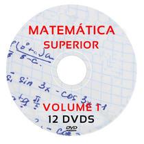 Curso Matemática Superior Calculo 1, 2, 3 Álgebra Videoaulas