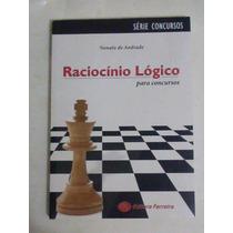 Livro: Raciocínio Lógico Para Concursos - Nonato De Andrade
