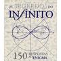 Livro Os Segredos Do Infinito 150 Respostas Ao Enigma - Novo