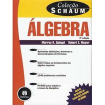 Álgebra Coleção Schaum 2ª Ed. Murray R.spiegel E Robert
