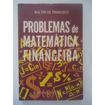 Problemas De Matemática Financeira, Walter De Francisco