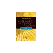 Matemática Para Físicos Com Aplicações - Vol.1 Vetores, Tens