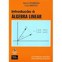 Introdução A Álgebra Linear - Alfredo Steinbruch E Paulo Win