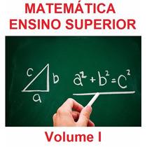 Matemática Ensino Superior - Volume 1