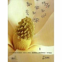 Química Orgãnica 1 - 10ª Edição - T.w Graham Solomons