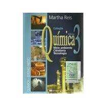 Química Vol 3: Meio Ambiente, Cidadania, Tec - Martha Reis