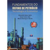 Fundamentos Do Refino De Petróleo: Tecnologia E Economia 2ed