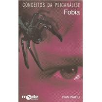 Conceitos Da Psicanálise - Fobia