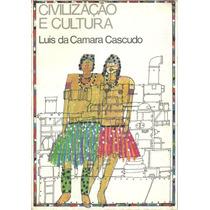 Civilização E Cultura - Luis Camara Cascudo - Vol. 1
