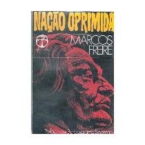 Nacao Oprimida - Marcos Freire