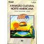 A Invasão Cultural Norte-americana - Júlia Falivene Alves