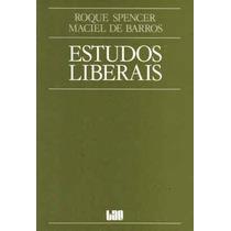 Estudos Liberais - Liberalismo Economico Neoliberalismo