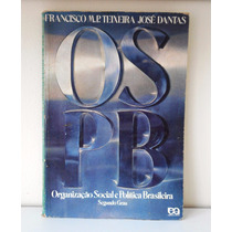 Livro O S P B Organiz Social Política Brasileira F Teixeira
