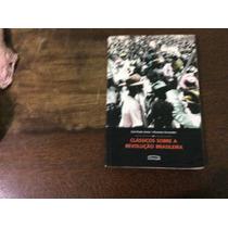 Clássicos Sobre A Revolução Brasileira Caio Prado Júnior