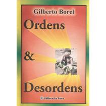 Ordens & Desordens - Gilberto Borel + Dedicatória Do Autor