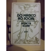 Livro Do Mágico Ao Social - Moacyr Scliar