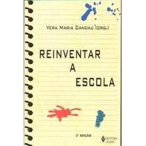 Reinventar A Escola - Vera Maria Candau (org.)