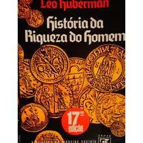 História Da Riqueza Do Homem Leo Huberman Dinheiro Capital