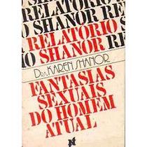 Relatório Shanor, Fantasia Sexuais Do Homem Atual