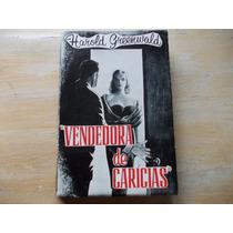 Livro Vendedora De Carícias - Harold Greewald -