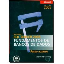 Microsoft Sql Server 2005 Fundamentos De Bancos De Dados -p