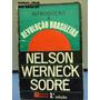 Livro Introdução À Revolução Brasileira Nelson Werneck *