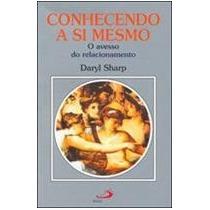 Livro- Conhecendo A Si Mesmo - Daryl Sharp - Frete Gratis