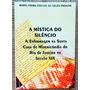 Livro A Mística Do Silêncio - Maria Itayra Padilha