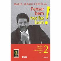 Livro Pensar Bem Nos Faz Bem! Vol. 2 Mario Sergio Cortella