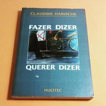 Livro Fazer Dizer, Querer Dizer , De Claudine Haroche