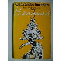 Os Grandes Iniciados Hermes Edouard Schure