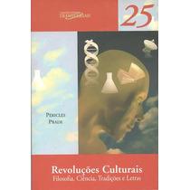 Revoluções Culturais Filosofia Ciência Tradições E Letras