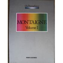 Montaigne Volume 1 Os Pensadores