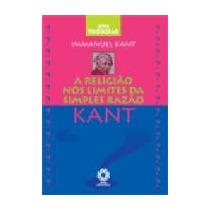 A Religião Nos Limites Da Simples Razão, Kant