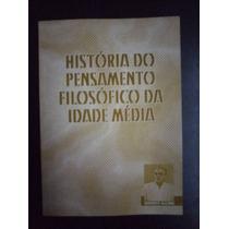 História Do Pensamento Filosófico Da Idade Média - Giorgio A