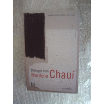 Diálogos Com Marilena Chauí - Maria Celia Paoli